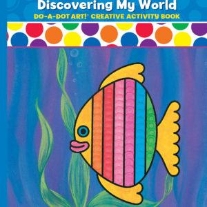 DO-A-DOT ART DISCOVER MY WORLD ACTIVITY BOOK